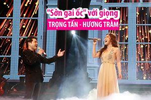 Màn đọ giọng giữa Hương Tràm và Trọng Tấn khiến khán giả 'sởn gai ốc'