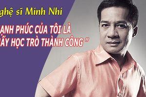 Nghệ sĩ Minh Nhí là người thầy khó tính