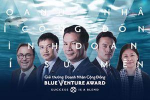 Blue Venture Award hé lộ tiêu chí tuyển chọn thí sinh