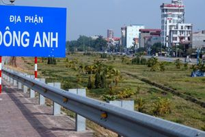 Hà Nội: Đông Anh sẽ hoàn thành việc lên quận vào năm 2020