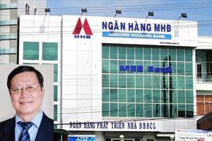 Nguyên Chủ tịch và Giám đốc Ngân hàng MHB lãnh án 10-13 năm tù