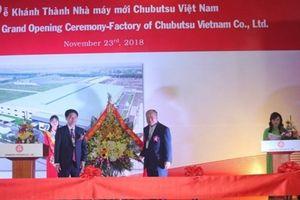 Hà Nam: Khánh thành Nhà máy Chubutsu Việt Nam