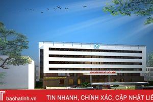 Bệnh viện Phục hồi chức năng Hà Tĩnh xây khu nội trú 7 tầng phục vụ bệnh nhân
