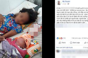 Xôn xao thông tin bé gái 15 tuổi sinh con trong bệnh viện, bị một thanh niên đánh đập, bắt đi ăn xin