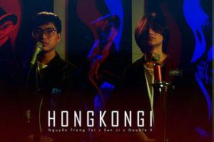 Click nghe ngay Hongkong1 phiên bản Chill cùng đoạn nhạc bổ sung lần đầu xuất hiện