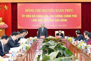 Thủ tướng Nguyễn Xuân Phúc thăm và làm việc tại Cao Bằng