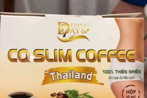 Cà phê giảm cân CQ Slim Coffee đang đánh lừa người tiêu dùng?