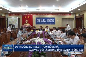 Bộ trưởng Trần Hồng Hà làm việc với lãnh đạo tỉnh Bà Rịa – Vũng Tàu