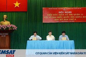 Viện trưởng VKSND tối cao Lê Minh Trí tiếp xúc cử tri Quận 10 và Quận 11 Tp. Hồ Chí Minh