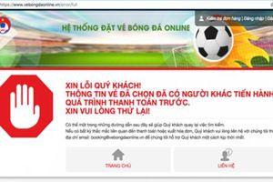 Bức xúc vì canh cả buổi vẫn không mua được vé online Việt Nam - Philippines
