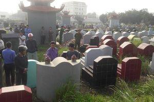 Hưng Yên: Gần 100 ngôi mộ bị đập bể bát hương trong đêm