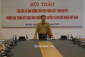Các yếu tố ảnh hưởng đến việc phân cấp, phân quyền trong quá trình xây dựng nhà nước pháp quyền xhcn Việt Nam