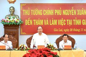 Thủ tướng Chính phủ Nguyễn Xuân Phúc làm việc với tỉnh Gia Lai