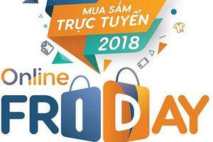 Bộ Công Thương: Online Friday 2018 sẽ có nhiều mặt hàng giá 0 đồng