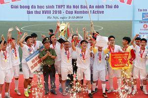 THPT Trương Định vô địch giải bóng đá học sinh Hà Nội 2018