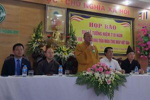Từ 5 đến 7-12, Đại lễ tưởng niệm 710 năm Phật hoàng Trần Nhân Tông nhập niết bàn