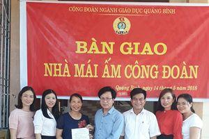 LĐLĐ tỉnh Quảng Bình: Hỗ trợ xây dựng 40 nhà 'Mái ấm Công đoàn'
