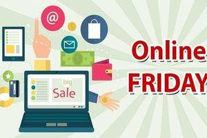 Có gì 'độc' trong ngày mua bán giảm giá Online Friday 2018?