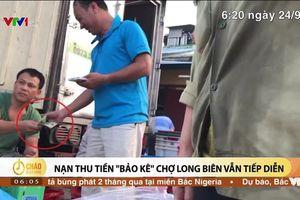 Phải làm rõ ai nhắn dọa giết nhóm phóng viên vụ 'bảo kê' chợ Long Biên