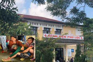 Mẹ con sản phụ chết thương tâm ở Huế: Người nhà tố bệnh viện tắc trách