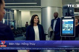 Lần đầu tiên áp dụng hệ thống nhận dạng khuôn mặt tại sân bay tại Mỹ