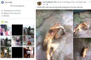 Vừa đi làm ăn xa về quê, nam thanh niên đăng ảnh giết khỉ lên Facebook để câu like