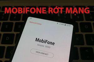 MobiFone nói gì về sự cố sập mạng 3G/4G trong hơn 3 giờ đồng hồ?