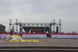 HOT: ĐẠI NHẠC HỘI cực hoàng tráng Free vé vào cổng lớn nhất từ trước đến nay sẽ diễn ra tại Vĩnh Phúc