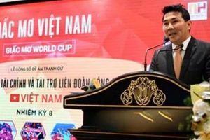 Người muốn đưa Việt Nam đến World Cup hụt ghế Phó chủ tịch VFF
