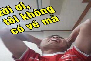'Cực phẩm' của đội tuyển Việt Nam kêu than về vé trận chung kết