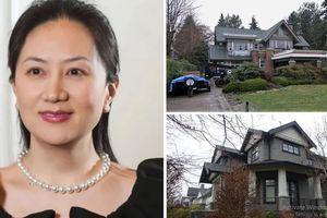 Phó chủ tịch Huawei bị bắt có nhiều biệt thự ở Canada