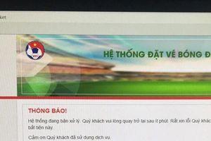 VFF lại 'vỡ trận' khi vừa mở bán vé online trận chung kết AFF Cup 2018 Việt Nam vs Malaysia