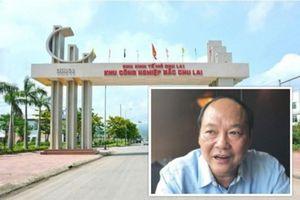 Trưởng Ban Quản lý Khu Kinh tế mở Chu Lai bất ngờ xin nghỉ việc