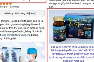 Công ty phân phối SP King Fucoidan & Agaricus 'âm thầm' gỡ bỏ nội dung quảng cáo sai phạm
