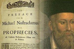 Hãi hùng những tiên tri 'sấm sét' chưa ứng nghiệm của Nostradamus