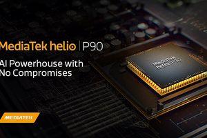 MediaTek ra mắt Helio P90 hỗ trợ nền tảng trí tuệ nhân tạo (AI)