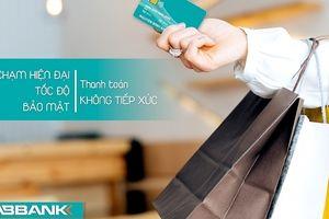 ABBANK ra mắt thẻ Visa công nghệ không tiếp xúc