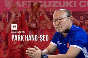 Những phát ngôn đáng nhớ của HLV Park trên hành trình vô địch AFF Cup