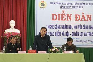 LĐLĐ Thừa Thiên Huế: Diễn đàn 'Nghe Công nhân nói - Nói với Công nhân'