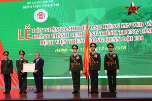 Bệnh viện Trung ương quân đội 108 đón nhận danh hiệu Anh hùng lực lượng vũ trang