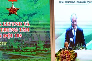 Thủ tướng Nguyễn Xuân Phúc dự Lễ đón nhận danh hiệu Anh hùng LLVT nhân dân thời kỳ kháng chiến chống Pháp của Bệnh viện Trung ương Quân đội 108