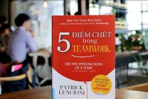 Nhà sáng lập The Table Group chỉ ra '5 điểm chết trong Teamwork'