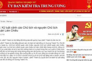 Đà Nẵng: Kỷ luật cảnh cáo Chủ tịch và nguyên Chủ tịch UBND quận Liên Chiểu