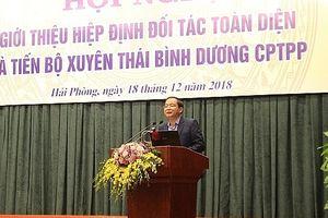 Hải Phòng tổ chức Hội nghị giới thiệu 'Hiệp định đối tác toàn diện và tiến bộ xuyên Thái Bình Dương CPTPP'