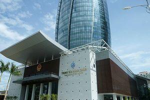 Văn phòng Đoàn ĐBQH, HĐND và UBND TP Đà Nẵng sẽ đặt tại Trung tâm Hành chính