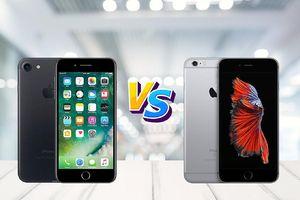 Từ 6 đến 7 triệu đồng, chọn iPhone 7 hay 6S Plus?