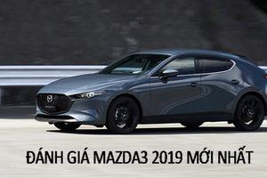 Đánh giá chi tiết Mazda3 2019 động cơ mới vừa trình làng cuối năm