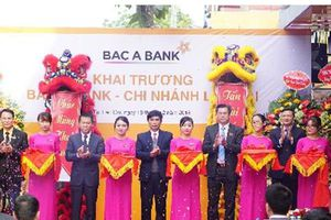 BAC A BANK khai trương chi nhánh Lào Cai - Điểm đứng chân giàu tiềm năng phát triển