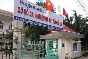 Cà Mau: Ráo riết truy tìm các học viên cai nghiện trốn trại
