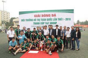Bế mạc Giải Bóng đá Môi trường và Đô thị toàn quốc - Cup T&T Group